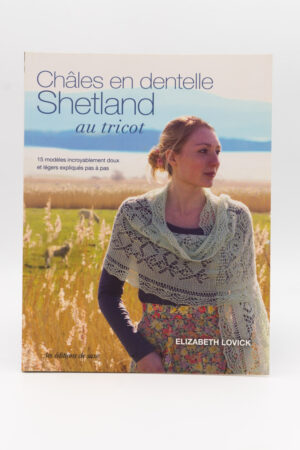 CHALES EN DENTELLE SHETLAND AU TRICOT d'Elizabeth Lovick