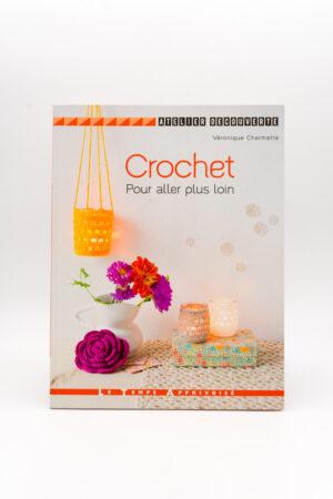 CROCHET POUR ALLER PLUS LOIN de Véronique Chermette