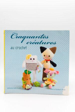 CRAQUANTES CREATURES AU CROCHET de Marie Guibert-Matt